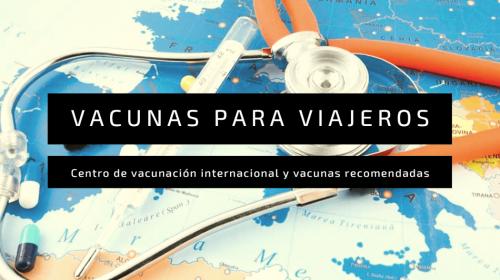 vacunas para viajeros centro vacunacion internacional