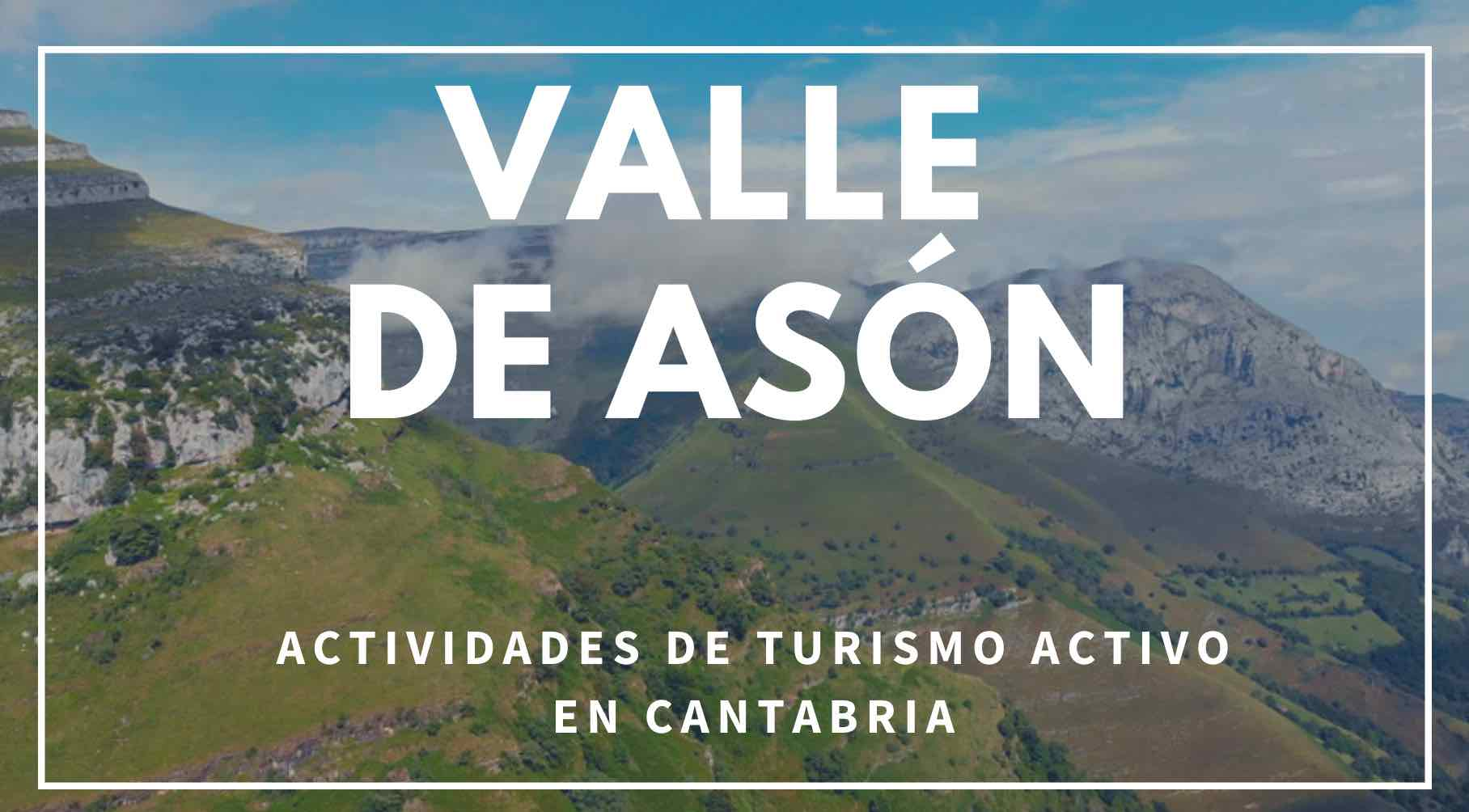 Actividades de Turismos activo en el Valle de Asón Cantabria