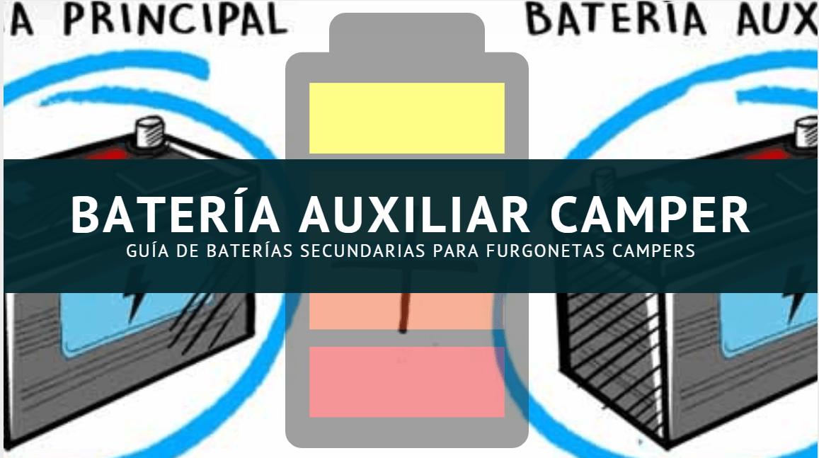 Guía de batería auxiliar o secundaria de una furgoneta camper. Tipos y capacidades