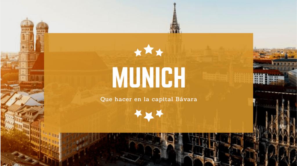 Munich, que ver y que hacer en la capital Bávara