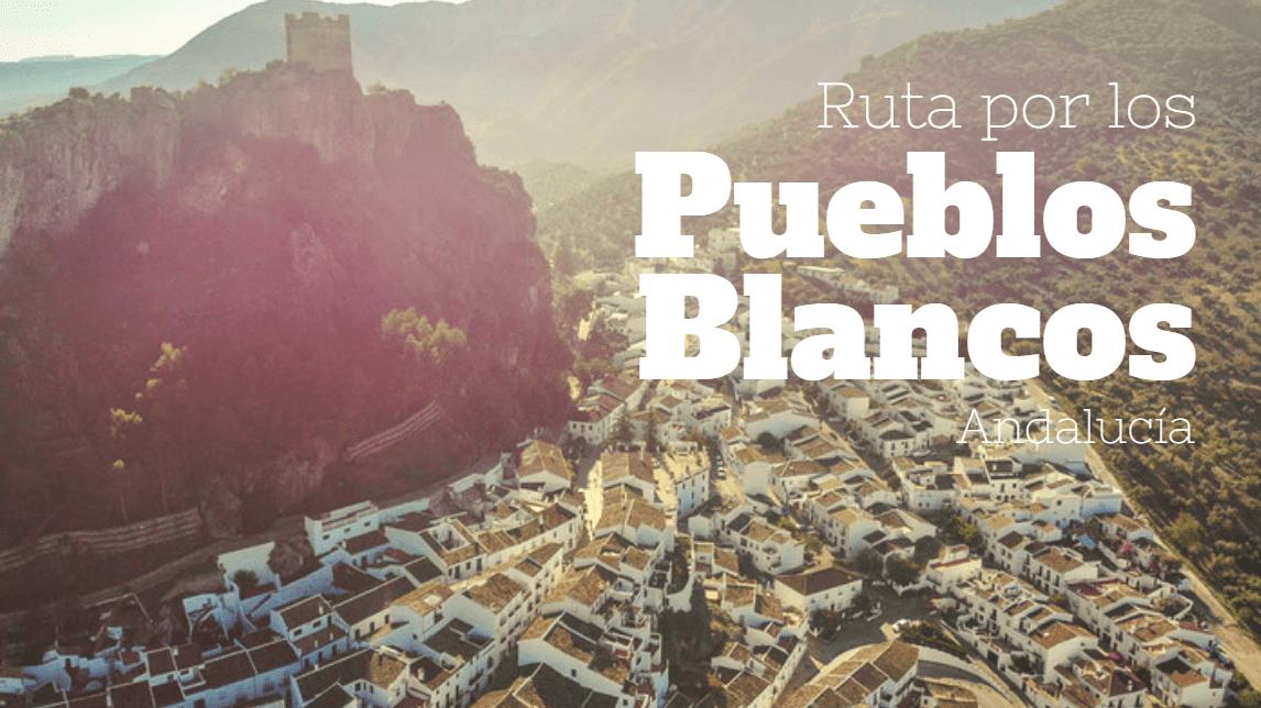 Ruta por los pueblos blancos de Andalucía