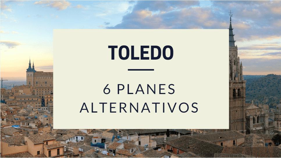 Toledo 6 planes alnterativs