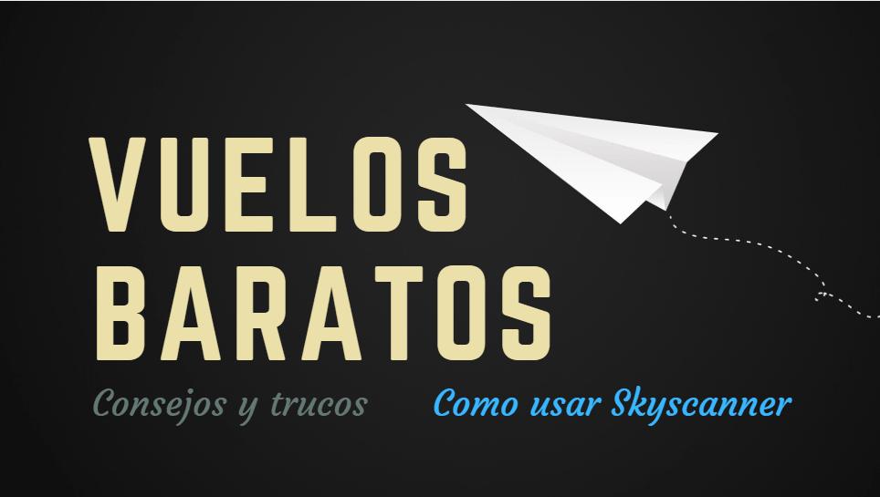 vuelos baratos guia skyscanner reservar