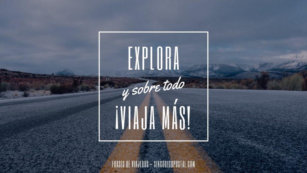 Viaja más, no te pongas excusas. Vence al miedo