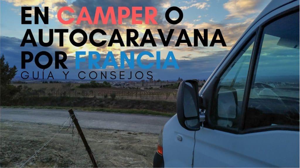 Guía para viajar por Francia en Camper o Autocaravana