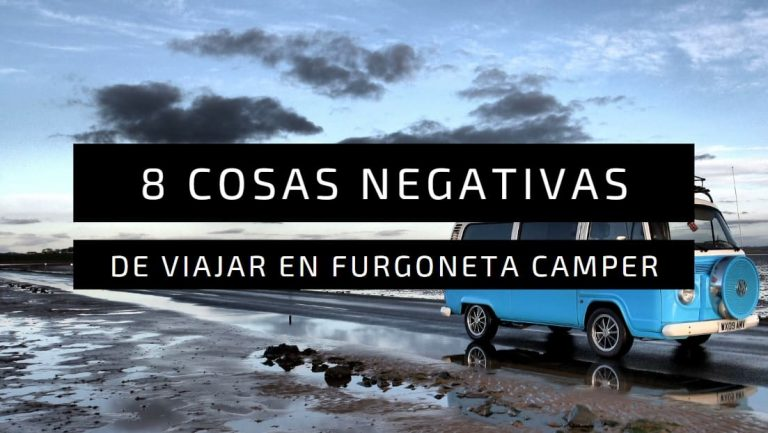 Cosas negativas de viajar en furgoneta camper