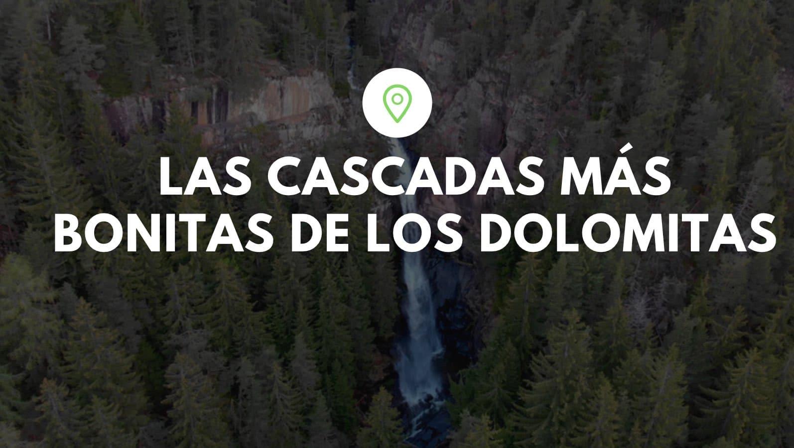 las mejores cascadas de los dolomitas