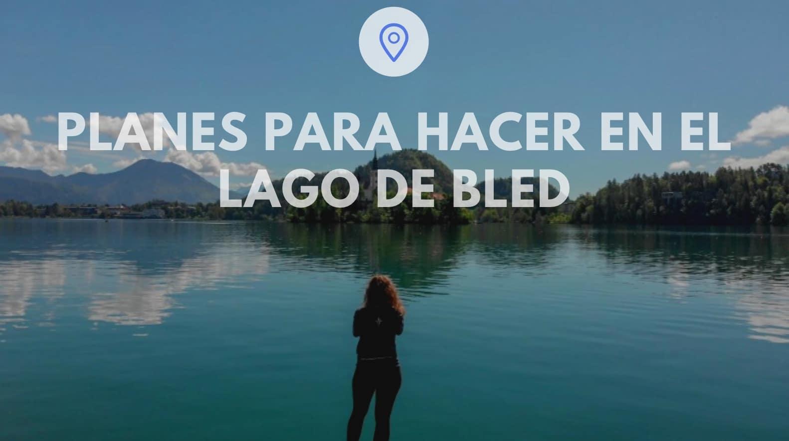 planes para hacer en el Lago de Bled