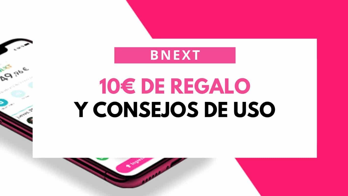 bnext 10 euros regalo y consejos