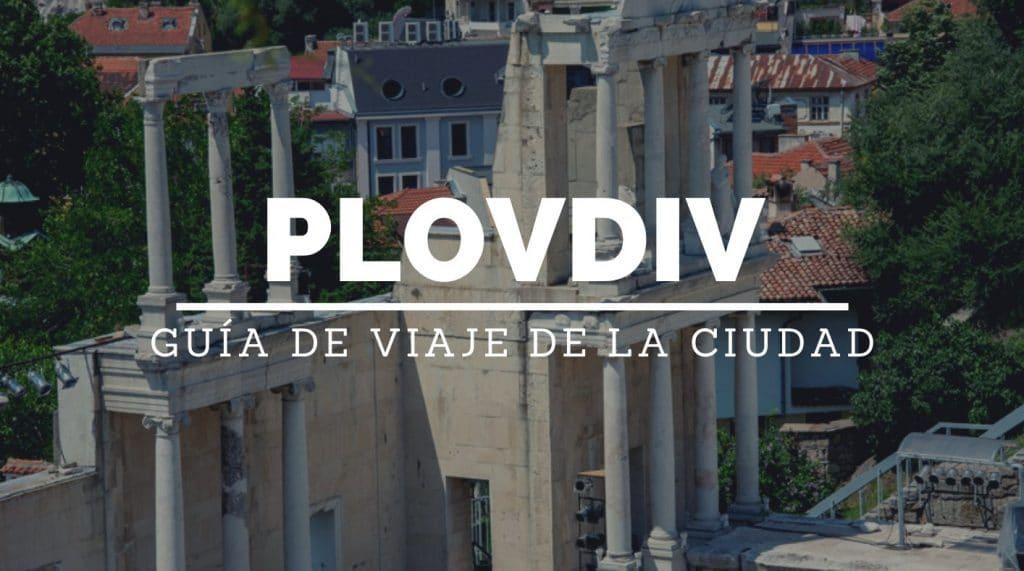 plovdiv guia de viaje que ver