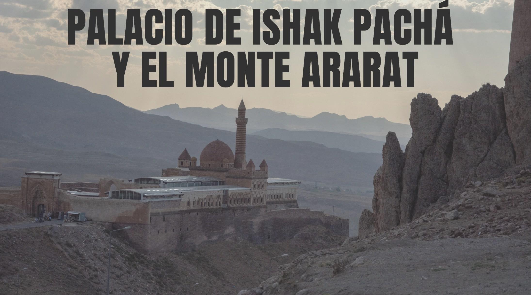 Palacio de Ishak Pachá y Monte Ararat