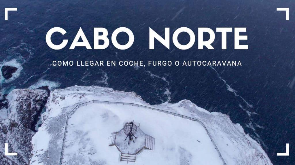 Cabo Norte, como llegar en furgo, coche o autocaravana