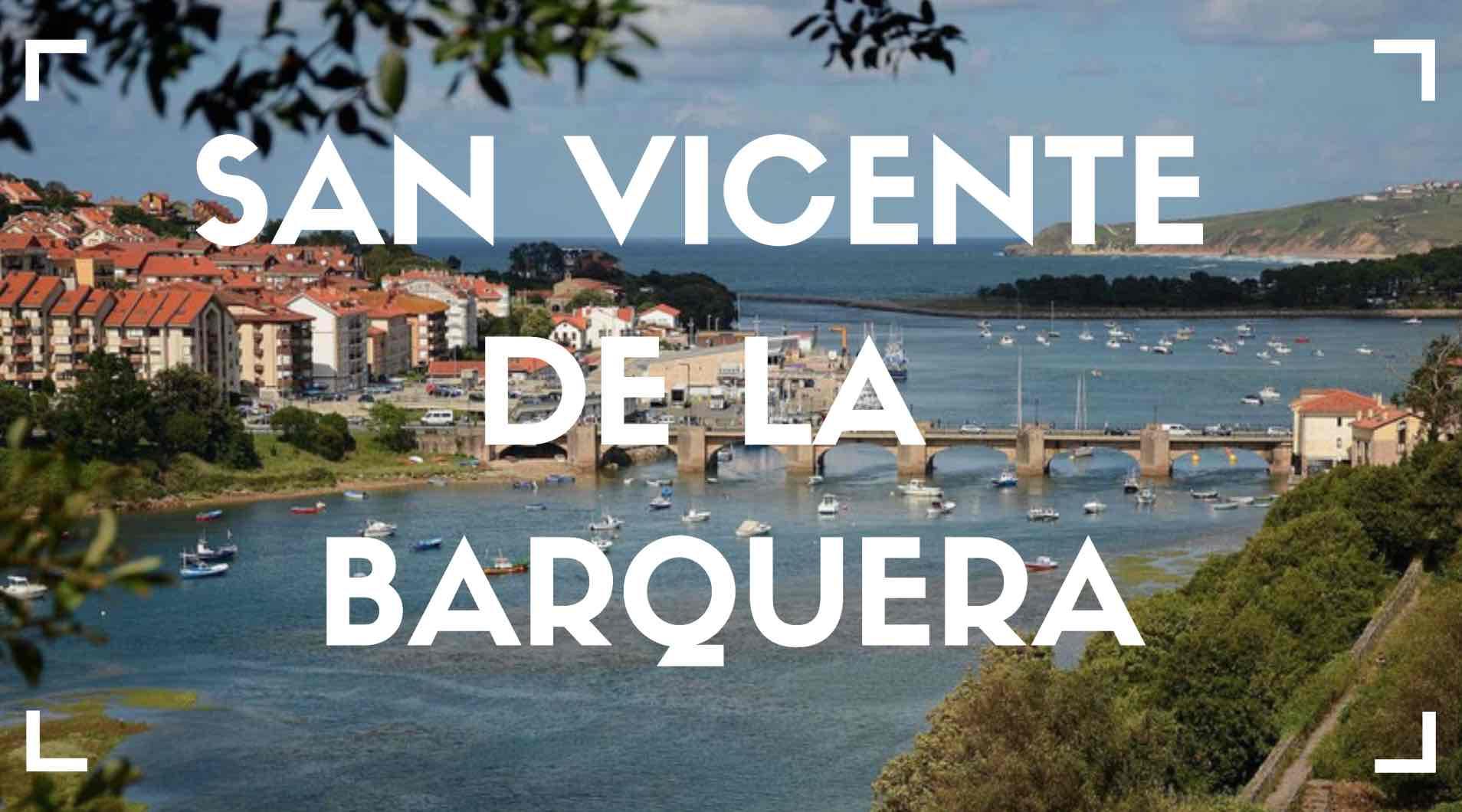 Qué Hacer Y Ver En San Vicente De La Barquera Con Mapa