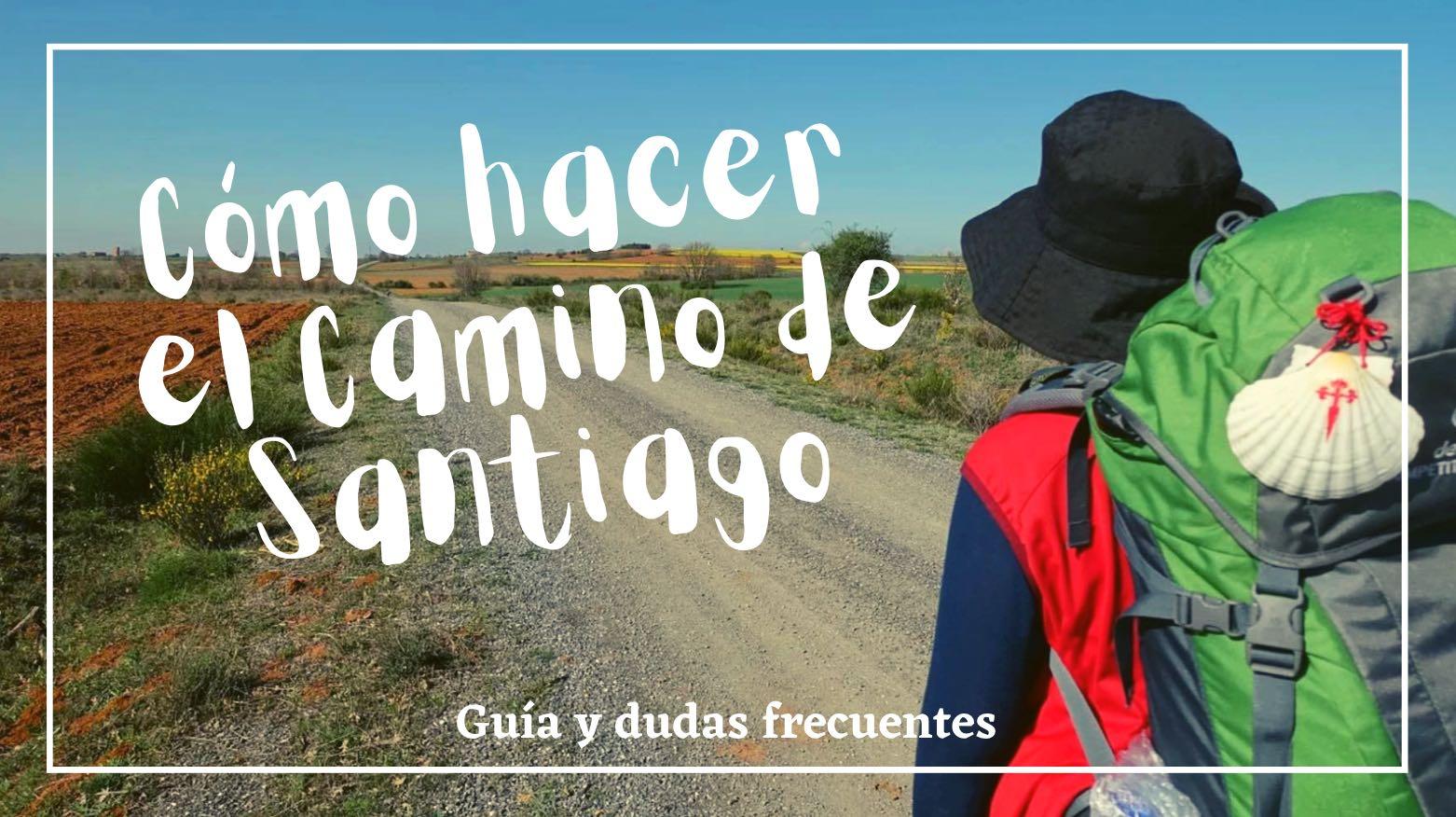 como hacer el camino de santiago