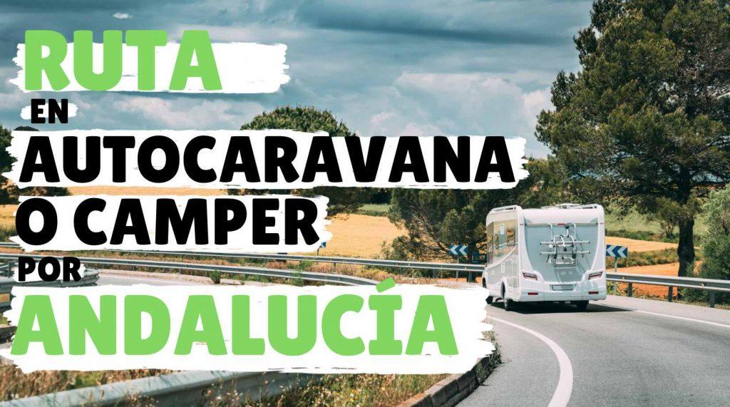 ruta andalucia camper autocaravana